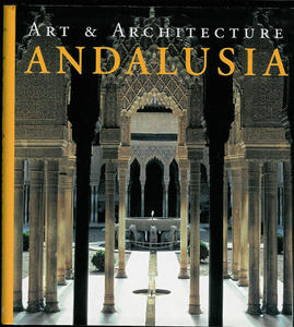 Andalusia: Art and Architecture